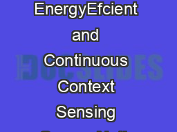 ACE Exploiting Correlation for EnergyEfcient and Continuous Context Sensing Suman Nath Microsoft Research sumannmicrosoft