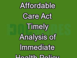 Why Employers Will Continue to Provide Health Insurance The Impact of the Affordable Care Act Timely Analysis of Immediate Health Policy Issues October  Linda Blumberg Matthew Buettgens Judy Feder and