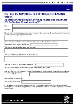 Form  NOTICE TO CONTRIBUTE FOR URGENT FENCING WORK Neighbourhood Disputes Dividing Fences and Trees Act   Section  and section  To Address Please take notice that urgent fencing work was carried out o