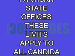 CONTRIBUTION LIMITS PARTISAN STATE OFFICES THESE LIMITS APPLY TO ALL CANDIDA TES AND PERSONAL CAMPAIGN COMMITTEES