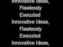 Innovative Ideas, Flawlessly Executed  Innovative Ideas, Flawlessly Executed  Innovative Ideas, Flawlessly Executed  Innovative Ideas, Flawlessly Executed  Innovative Ideas, Flawlessly Executed  Innovative Ideas, Flawlessly Executed  Innovative Ideas, Fla PowerPoint PPT Presentation