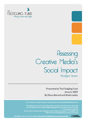 The Fledgling Fund Assessing Creative Media's Social ImpactIt is also important to recognize that larger campaigns may have different  layers of evaluation. For example, evaluative measures may emerge from campaign actions that occur on the local lev
