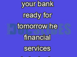 FINACLE ORE BANKING SOLUTION s your bank ready for tomorrow he financial services industry is undergoing significant transformations