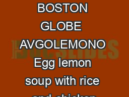 THE BOSTON GLOBE  AVGOLEMONO Egg lemon soup with rice and chicken