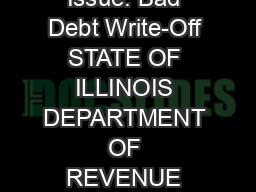 Sales Tax Issue: Bad Debt Write-Off STATE OF ILLINOIS DEPARTMENT OF REVENUE OFFICE OF ADMINISTRATION PDF document - DocSlides