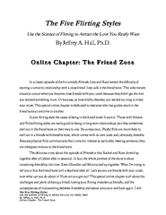 Use the Science of Flirting to Attract the Love You Really Want By Jeffrey A. Hall, Ph.D.  Online Chapter: The Friend ZoneOnline Chapter: The Friend Zone    In a classic episode of the hit comedy Friends, Joey and Ross lament the difficulty of starting a