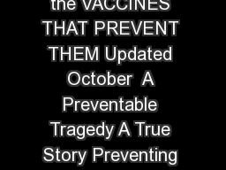 Whooping Cough also known as pertussis DISEASES and the VACCINES THAT PREVENT THEM Updated October  A Preventable Tragedy A True Story Preventing whooping coughand saving lives in the processmust be a