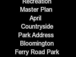 Parks Inventory Bloomington Parks and Recreation Master Plan  April   Countryside Park Address  Bloomington Ferry Road Park Classication Neighborhood Park Size