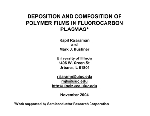 DEPOSITION AND COMPOSITION OF POLYMER FILMS IN FLUOROCARBON PLASMAS* K