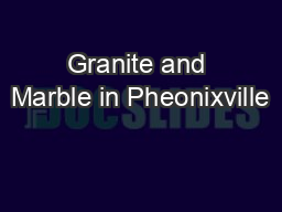 Granite and Marble in Pheonixville