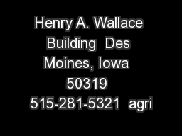 Henry A. Wallace Building  Des Moines, Iowa  50319  515-281-5321  agri