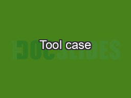 Tool case PDF document - DocSlides