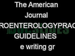 The American Journal GASTROENTEROLOGYPRACTICE GUIDELINES  e writing gr