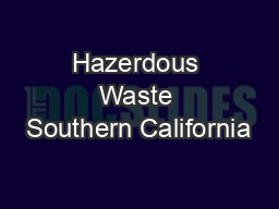 Hazerdous Waste Southern California PowerPoint PPT Presentation