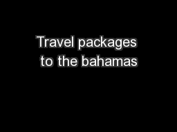Travel packages to the bahamas PowerPoint PPT Presentation