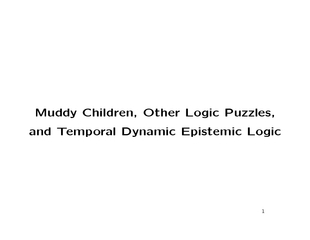 Muddy Children other logic puzzles and temporal dynamic epistemic  logic PowerPoint PPT Presentation