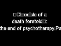 """""""Chronicle of a death foretold"""": the end of psychotherapy.Pa"""