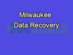 Milwaukee Data Recovery PowerPoint PPT Presentation