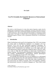 This article is a brief discussion of a claim often made in linguistic