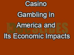 Casino Gambling in America and Its Economic Impacts PowerPoint PPT Presentation