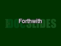 Forthwith PowerPoint PPT Presentation