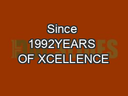 Since 1992YEARS OF XCELLENCE