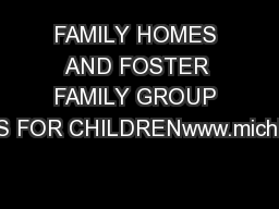 FAMILY HOMES AND FOSTER FAMILY GROUP HOMES FOR CHILDRENwww.michigan.go