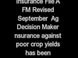 Revenue Protection Crop Insurance File A FM Revised September  Ag Decision Maker nsurance against poor crop yields has been available for many years PowerPoint PPT Presentation