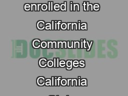 CROSS ENROLLMENT PROGRAM About The Program Undergraduate students enrolled in the California Community Colleges California State University or the University of California may enroll at one of the oth