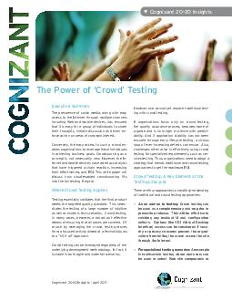 The Power of Crowd Testing Cognizant  Insights Executive Summary The prevalence of social media along with easy access to the Internet through multiple channels including Web and mobile devices has en