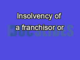 Insolvency of a franchisor or PowerPoint PPT Presentation