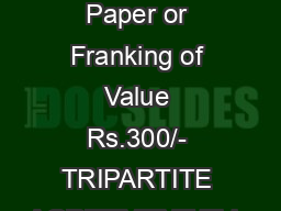 On Stamp Paper or Franking of Value Rs.300/- TRIPARTITE AGREEMENT This