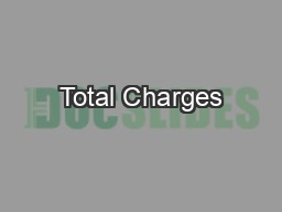 Total Charges PowerPoint PPT Presentation