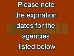 Please note the expiration dates for the agencies listed below