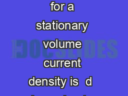 W  Electricity and Magnetism Divergence and Curl of The BiotSavart law for a stationary volume current density is  d  Iamusing to denote the relative vector whichGrithsdenotebyscript Icouldnot nd how