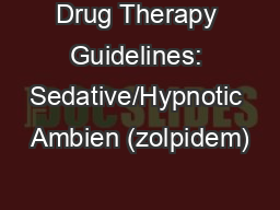 Drug Therapy Guidelines: Sedative/Hypnotic Ambien (zolpidem)