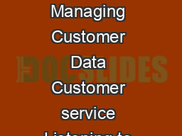 AREAS OF EXPERTISE Customer satisfaction Interpret ustomer eedback Call handling Managing Customer Data Customer service Listening to customers Managing expectations Telephone Etiquette Email handling
