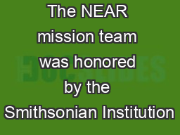 The NEAR mission team was honored by the Smithsonian Institutionȁ