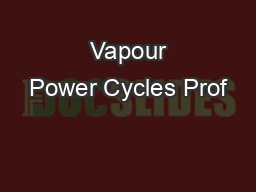 Vapour Power Cycles Prof