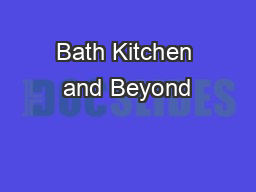 Bath Kitchen and Beyond