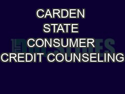CARDEN STATE CONSUMER CREDIT COUNSELING PDF document - DocSlides
