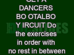 GET A DANCERS BO OTALBO Y IRCUIT Do the exercises in order with no rest in between