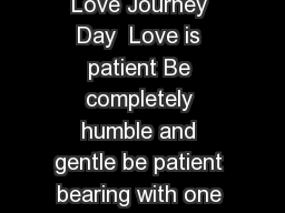 THE LOVE DARE  Days Love Journey Day  Love is patient Be completely humble and gentle be patient bearing with one another in love