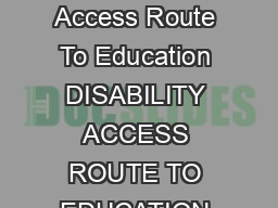 Disability Access Route to Education Disability Access Route To Education DISABILITY ACCESS ROUTE TO EDUCATION FOR ENTRY AUTUMN  www