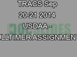 TRACS Sep 20-21 2014 USDAA - FULLTIMER ASSIGNMENTS PowerPoint PPT Presentation