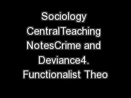 Sociology CentralTeaching NotesCrime and Deviance4. Functionalist Theo