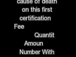 MONTH      FLORIDA         Do you need cause of death on this first certification   Fee                              Quantit  Amoun     Number With Cause Number Without Cause            APPLI
