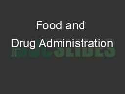 Food and Drug Administration  PDF document - DocSlides
