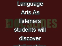 Learning Stand ard  for English Language Arts As listeners students will discover relationships concepts and generalizations