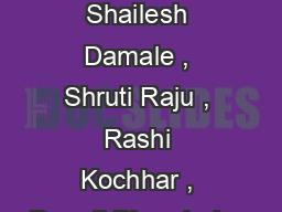 Shailendra Rane , Shailesh Damale , Shruti Raju , Rashi Kochhar , Deepti Bhandarkar PDF document - DocSlides